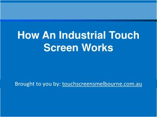 How An Industrial Touch Screen Works