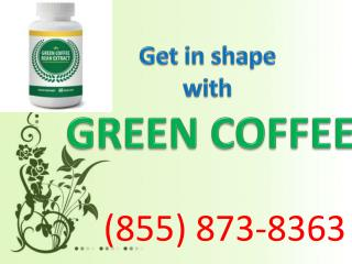 @@@(855)873-8363$$$$green coffee beans for weight loss!!!!!!!!!!!