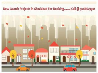 New Launch Projects in Ghaziabad @ 9266629901