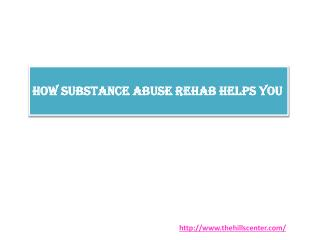 How Substance Abuse Rehab Helps You