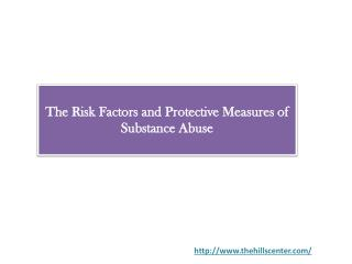 The Risk Factors and Protective Measures of Substance Abuse