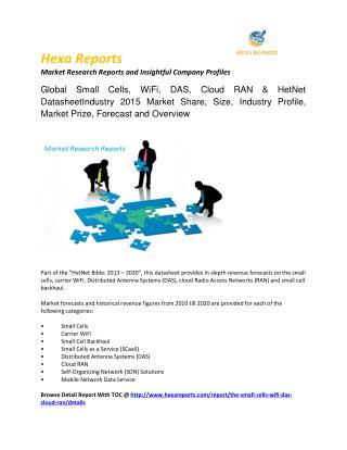 Small cells, wifi, das, cloud ran & hetnet datasheet market strategies and key trends