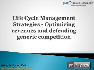 JSBMarketResearch: Life Cycle Management Strategies - Optimizing revenues and  generic competition