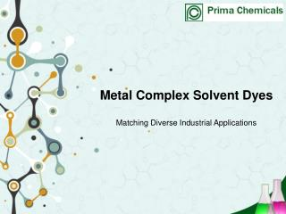 Metal Complex Solvent Dyes - Prima Chemicals