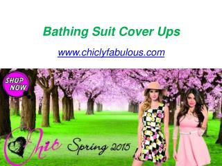Shop for Swimsuit Cover Ups - www.chiclyfabulous.com