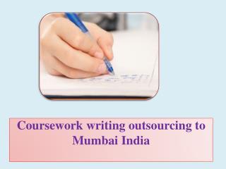 Coursework writing outsourcing to Mumbai India