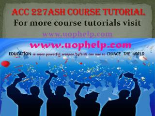 ACC 227 - uop Course Tutorial/uophelp