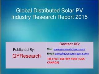 Global Distributed Solar PV Market 2015 Industry Analysis, Research, Share, Trends and Growth