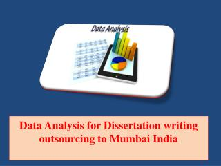 Data Analysis for Dissertation writing outsourcing to Mumbai India