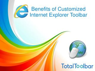 Benefits Of Customized Internet Explorer Toolbar Development