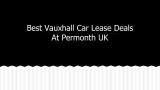 Best Vauxhall Car Lease Deals At Permonth UK