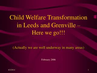 Child Welfare Transformation in Leeds and Grenville      Here we go