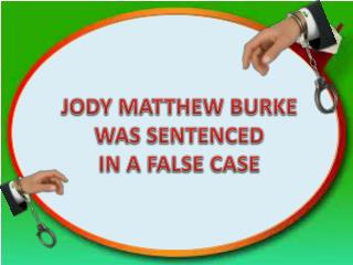 Jody Matthew Burke was sentenced in a falsely case