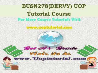 BUSN 278 UOP Tutorial Course / Uoptutorial