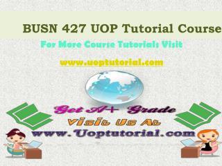 BUSN 427 UOP Tutorial Course / Uoptutorial
