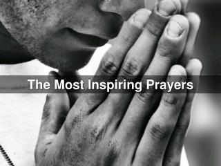 Prayers: The Most Inspiring Prayers - Prayers That Will Change Your Life Forever! (Spiritual Warfare, Prayer, Dreams)