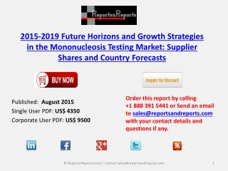 Future Horizons and Growth Strategies in the Mononucleosis Testing Market 2015 - 2019