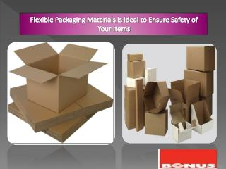 Flexible Packaging Materials is Ideal to Ensure Safety of Your Items