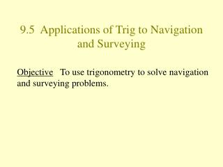 9.5  Applications of Trig to Navigation and Surveying