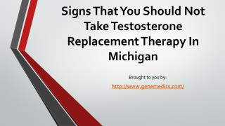 Signs That You Should Not Take Testosterone Replacement Therapy In Michigan