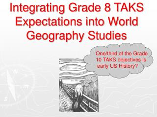 Integrating Grade 8 TAKS Expectations into World Geography Studies