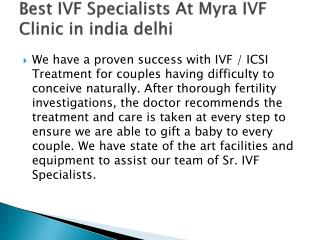 Best IVF Specialists At Myra IVF Clinic in india delhi