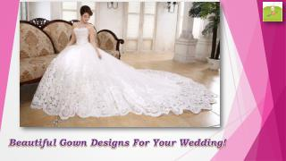 Designer Gowns That Make Your Wedding Special