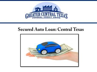 Secured Auto Loan : Central Texas