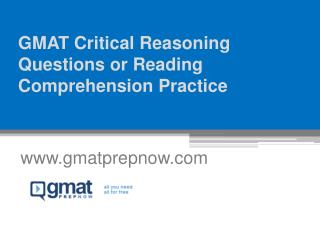 GMAT Critical Reasoning Questions or Reading Comprehension Practice - www.gmatprepnow.com