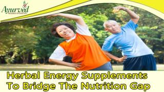 Herbal Energy Supplements To Bridge The Nutrition Gap