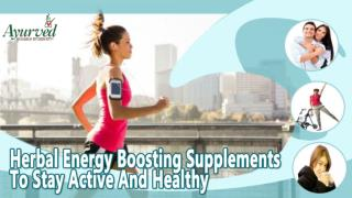 Herbal Energy Boosting Supplements To Stay Active And Healthy