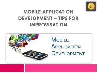 Mobile application development – Tips for Improvisation