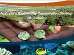 Australia s Biodiversity Conservation Strategy  2010 2020