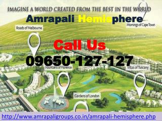 Amrapali Hemisphere has Exclusive Services