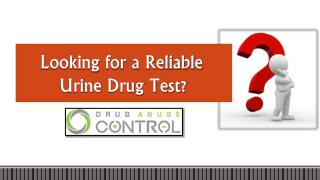 Looking for a Reliable Urine Drug Test