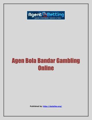 Agen Bola Bandar Gambling Online