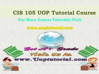CIS 105 UOP Tutorial Course / Uoptutorial
