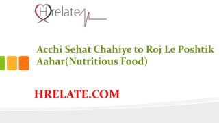 Achhe Jivanyapan Ke Liye Khaiye Yeh Aahar (Nutritious Food)