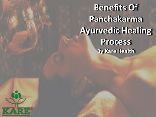 Benefits Of Panchakarma Ayurvedic Healing Process