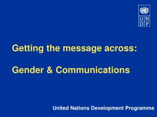 Getting the message across:   Gender  Communications