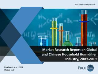 Global and Chinese  Household Humidifier Market Size, Share, Trends, Analysis, Growth  2009-2019