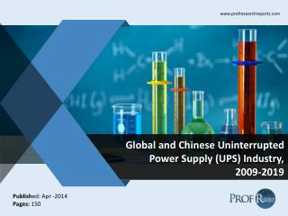 Global and Chinese  Uninterrupted Power Supply (UPS) Market Size, Share, Trends, Analysis, Growth  2009-2019