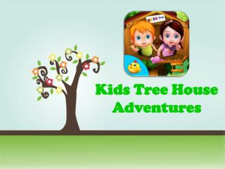 Kids Tree House Adventures