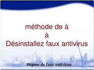 désinstaller les faux antivirus de PC