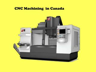 CNC Machining in Canada