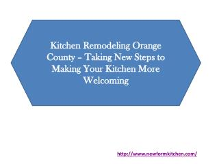 Kitchen Remodeling Orange County – Taking New Steps to Making Your Kitchen More Welcoming