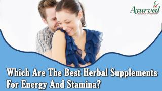 Which Is The Best Herbal Supplements For Energy And Stamina?