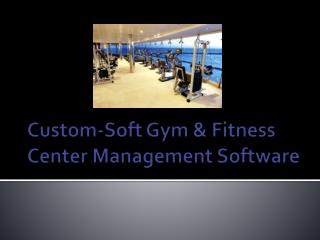 Custom soft Gym & Fitness Center Management Software