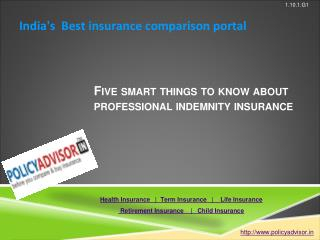 Five smart things to know about professional indemnity insurance