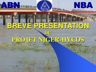 BREVE PRESENTATION  DU  PROJET NIGER-HYCOS